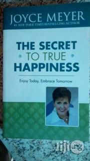 The Secret Of True Happiness By Joyce Meyer | Books & Games for sale in Lagos State, Yaba