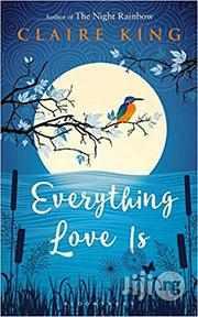 Everything Love Is - A Novel By Claire King | Books & Games for sale in Lagos State, Surulere