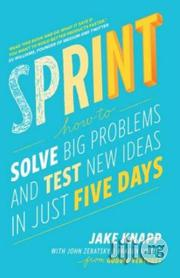 Sprint: How to Solve Big Problems and Test New Ideas in Just Five Days Jake Knapp   Books & Games for sale in Lagos State, Surulere