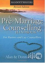 A Pre-marriage Counselling Handbook By Alan & Donna Goerz | Books & Games for sale in Lagos State, Surulere