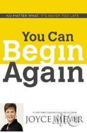 You Can Begin Again Joyce Meyer | Books & Games for sale in Lagos State, Surulere