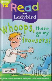 Read With Ladybird: Whoops, There Go My Trousers - Book 12   Books & Games for sale in Lagos State, Surulere