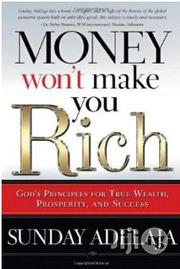 Money Won't Make You Rich by Sunday Adelaja | Books & Games for sale in Lagos State, Surulere