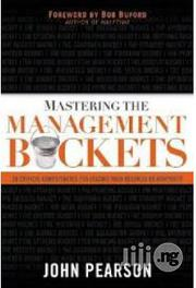Mastering The Management Buckets By John Pearson | Books & Games for sale in Lagos State, Surulere
