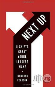 Next Up: 8 Shifts Great Young Leaders Make Jonathan Pearson | Books & Games for sale in Lagos State, Surulere