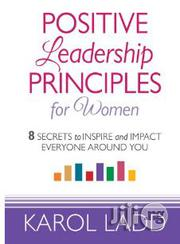 Positive Leadership Principles For Women By KAROL LADD | Books & Games for sale in Lagos State, Surulere