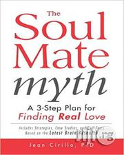 The Soul Mate Myth: A 3-step Plan For Finding REAL Love | Books & Games for sale in Lagos State, Oshodi-Isolo