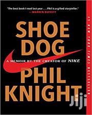 Shoe Dog: A Memoir By The Creator Of Nike | Books & Games for sale in Lagos State, Oshodi-Isolo