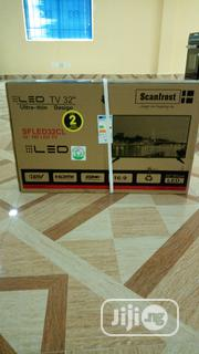 Scanfrost Led Tv 32inchs   TV & DVD Equipment for sale in Abuja (FCT) State, Wuse