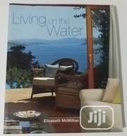Living On The Water By Elizabeth Mcmillian | Books & Games for sale in Lagos State, Ikeja