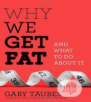 Why We Get Fat: And What to Do About It [E-Book] | Books & Games for sale in Ondo State, Akure