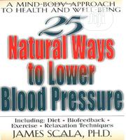 25 Natural Ways To Lower Blood Pressure [E-book] | Books & Games for sale in Ondo State, Akure
