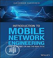Introduction To Mobile Network Engineering: GSM, 3G-WCDMA, 4G And 5G | Books & Games for sale in Ondo State, Akure