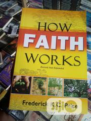 How Faith Works | Books & Games for sale in Rivers State, Port-Harcourt