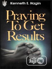 Praying to Get Results [E-Book] | Books & Games for sale in Ondo State, Akure