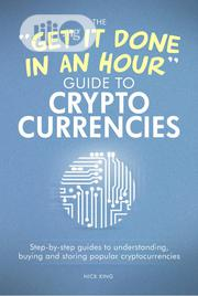 The Get It Done In An Hour Guide To Cryptocurrencies (E-book) | Books & Games for sale in Ebonyi State, Ebonyi