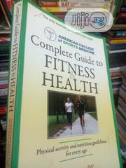 Complete Guild To Fitness And Health | Books & Games for sale in Lagos State, Surulere