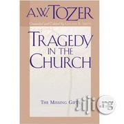 Tragedy In The Church By A. W. Tozer | Books & Games for sale in Lagos State, Ikeja
